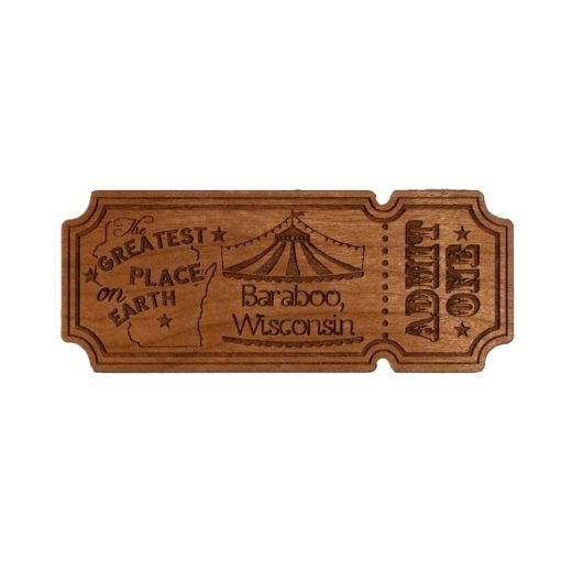 Wooden Magnet of circus ticket Baraboo WI