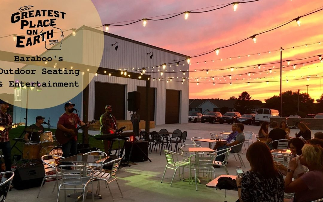 Baraboo's Outdoor Seating & Entertainment